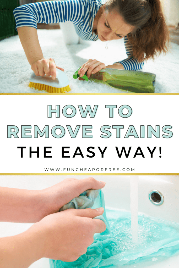 """Image with text that reads """"how to remove stains"""" from Fun Cheap or Free"""