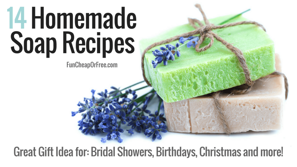 14 Homemade Soap Recipes! Great gift ideas for Bridal Showers, Birthdays, Christmas and more!