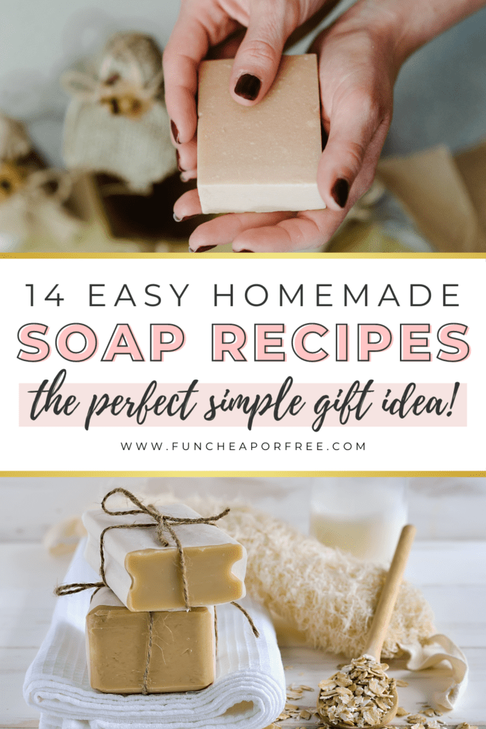 """Image with text that reads """"14 easy homemade soap recipes"""" from Fun Cheap or Free"""
