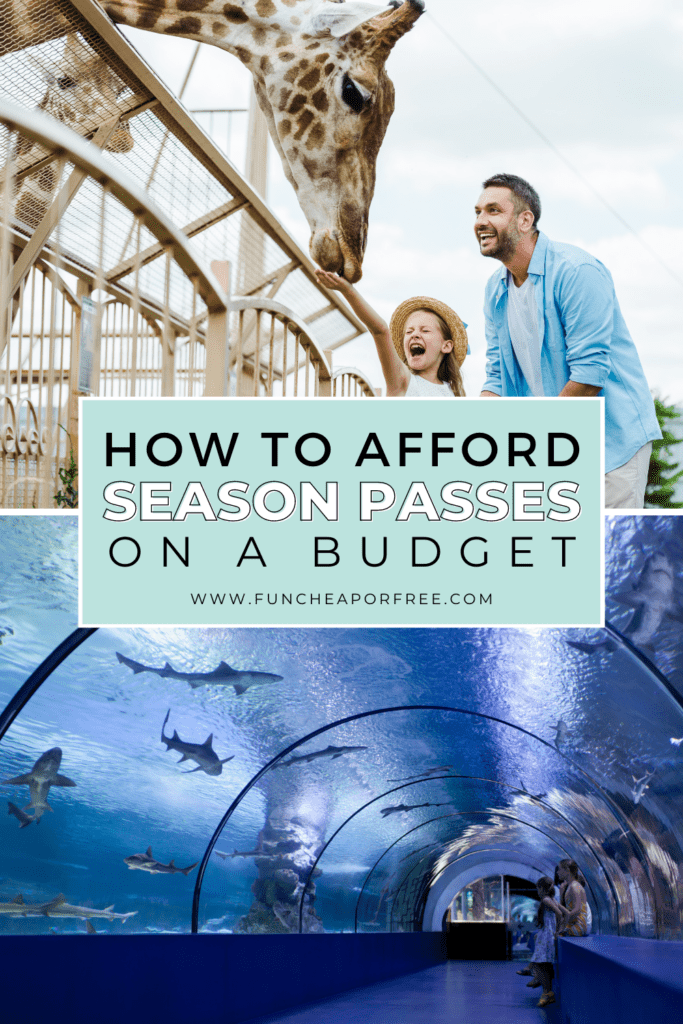 """Image with text that reads """"how to afford season passes on a budget"""" from Fun Cheap or Free"""