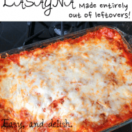 Delicious lasagna made ENTIRELY out of leftovers! Tips to making compl..