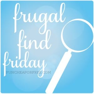 FRUGAL FIND FRIDAY-AMAZING STEALS AND DEALS