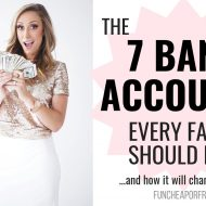 The 7 bank accounts your family should have…UPDATED!