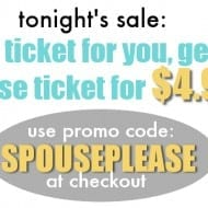 Flash Sale #1: Get a spouse ticket for only $4.99…sale starts NO..