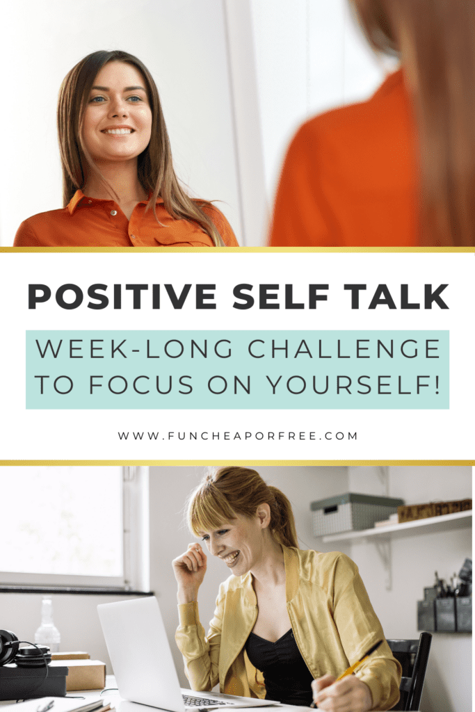 "Image with text that reads ""positive self talk week-long challenge"" from Fun Cheap or Free"