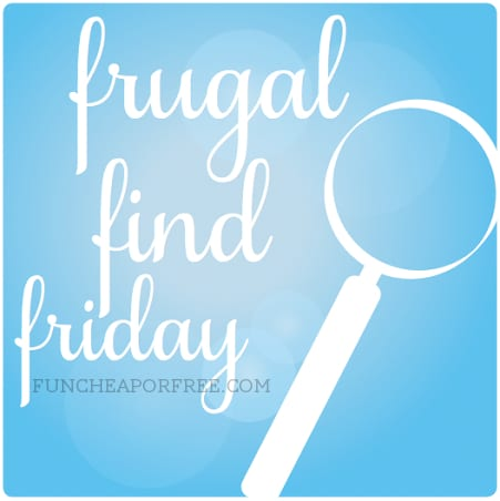 Frugal Find Friday - steals, deals, and coupons to take advantage of