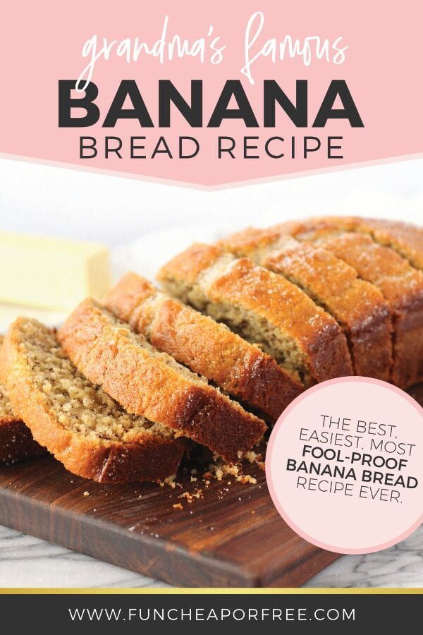 "Image with text that reads ""grandma's famous banana bread recipe"", from Fun Cheap or Free"