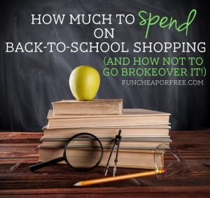 How Much to Spend on Back To School Shopping (And Not Go Broke Over It)