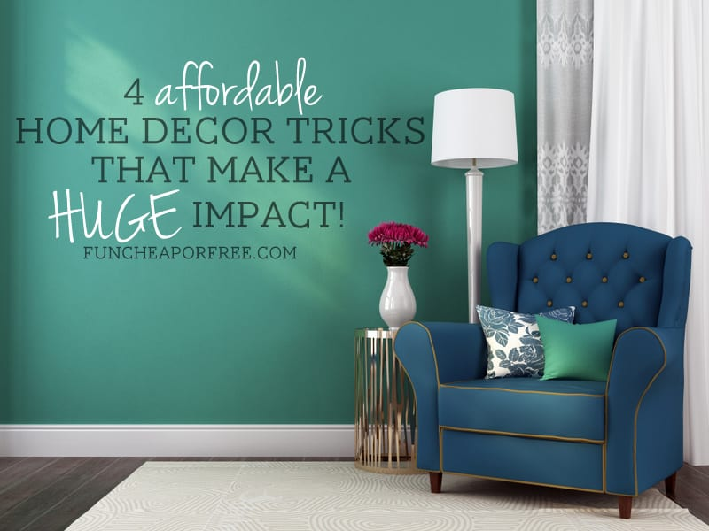 4 affordable home decor tricks that make a huge impact for Affordable home accents