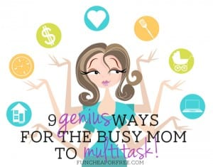 9 genius ways for the busy mom to multitask, from FunCheapOrFree.com