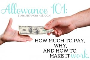 Allowance 101: How much to pay, why, and how to make it work for everyone! Includes free printables. From FunCheapOrFree.com
