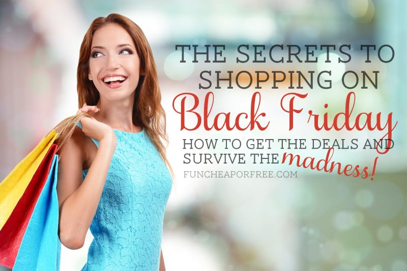 The secrets to shopping on BLACK FRIDAY! [How to get the deals you want, and survive the madness] from FunCheapOrFree.com