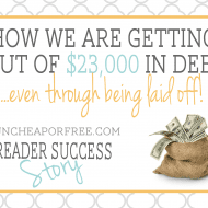 Reader Success Story: Getting out of $23,000 in debt through 3 layoffs..