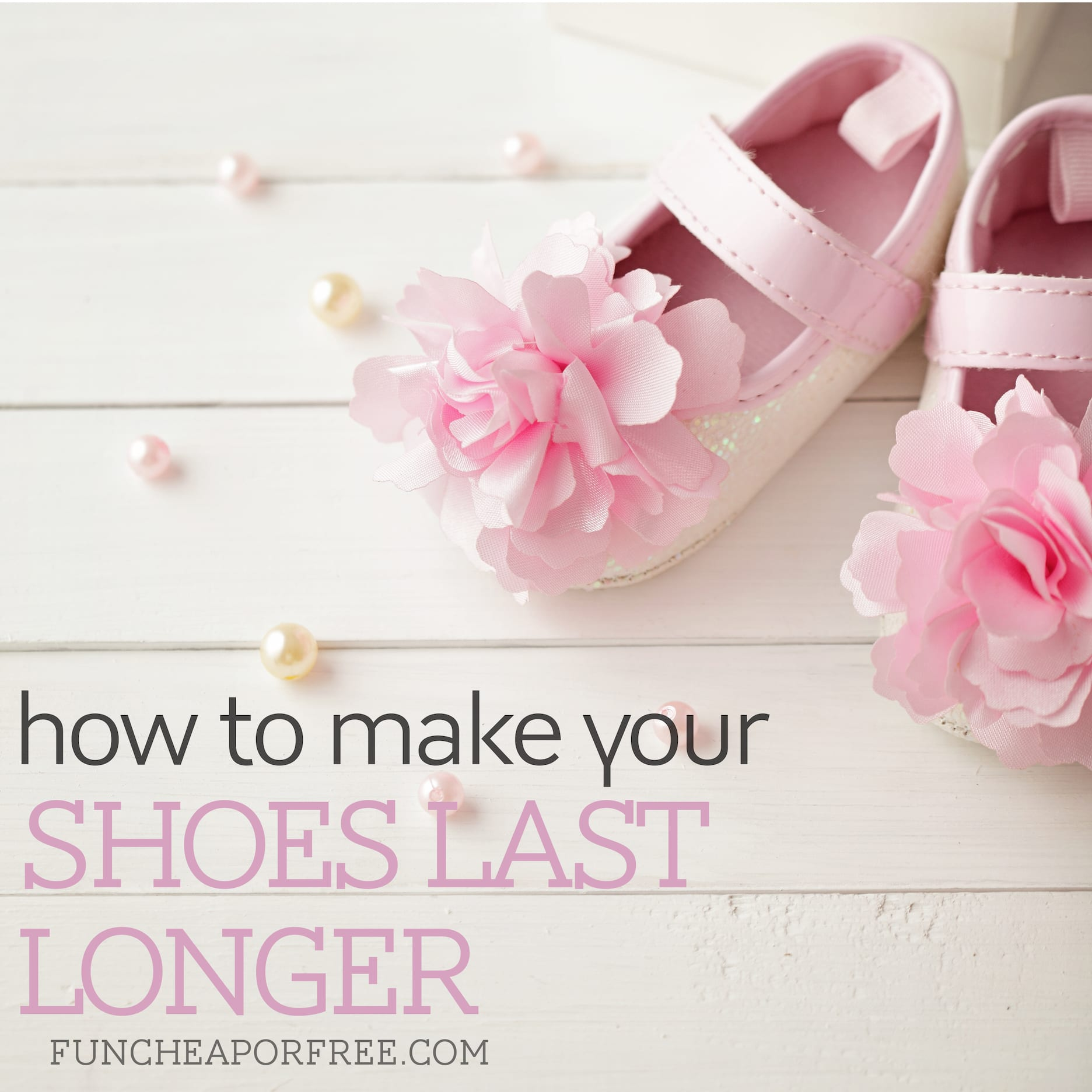 Simple ways to make your shoes last longer and keep them looking GREAT! From FunCheapOrFree.com