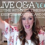 Live Q&A Recap: Bedtime with kids, timeshares, my exercise routin..
