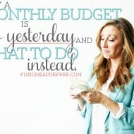 Why a monthly budget is SO YESTERDAY (and what you should do instead)