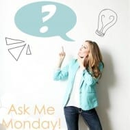 Ask Me Monday Series! (+ Q&A #11 and Exciting Announcements!)