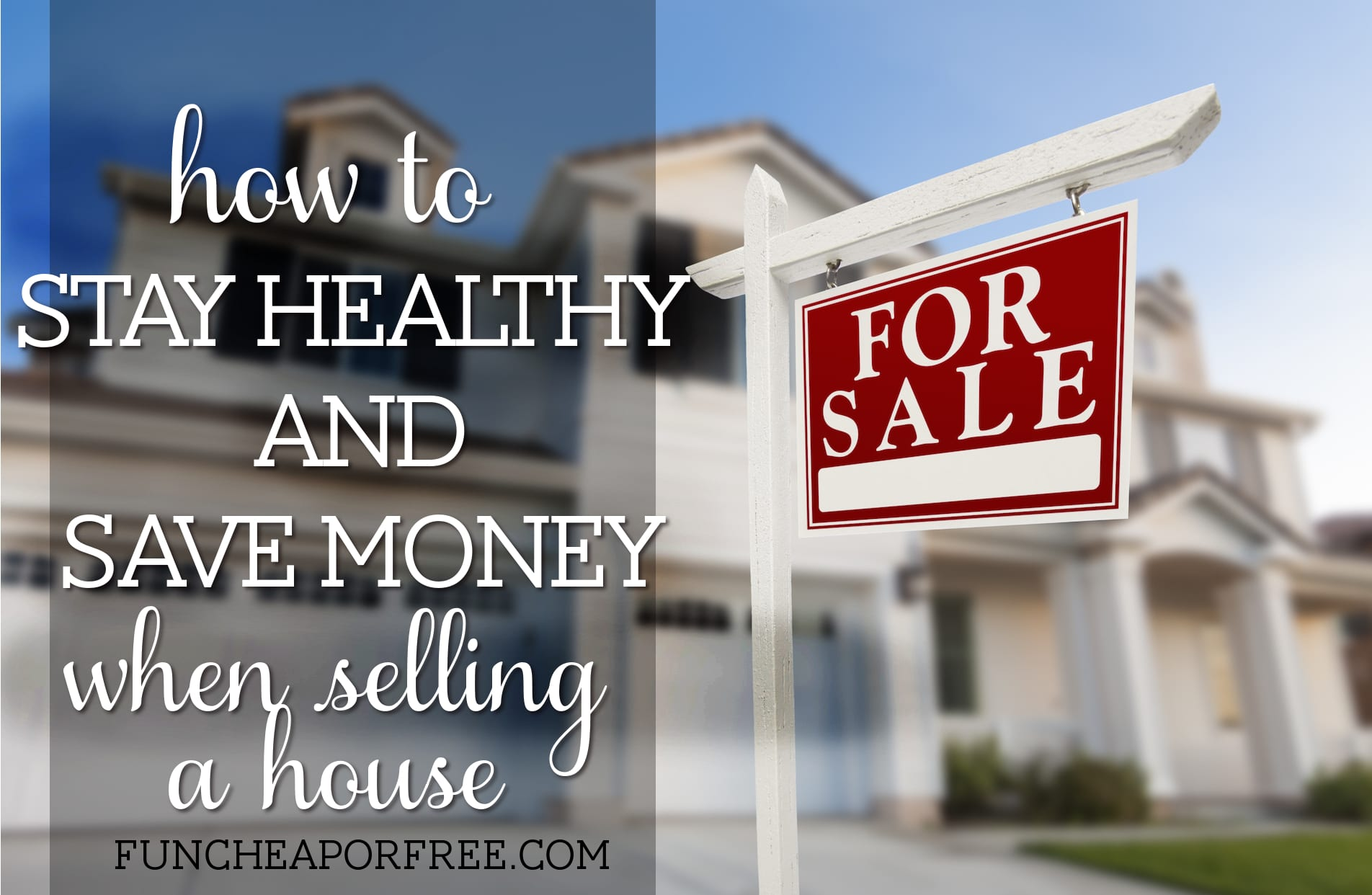 amazing tips for selling a house without going broke or gaining 100b! So reading this! From FunCheapOrFree.com