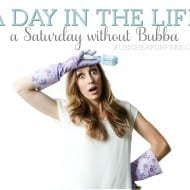 A Day in the Life: a Saturday without Bubba