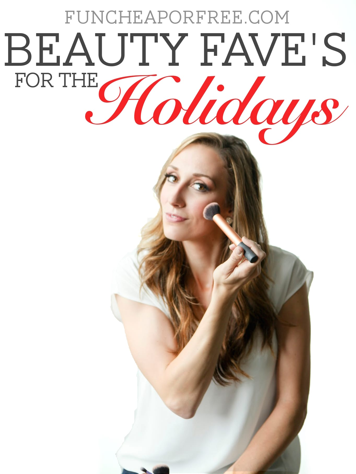 My beauty faves for the holidays! From FunCheapOrFree.com