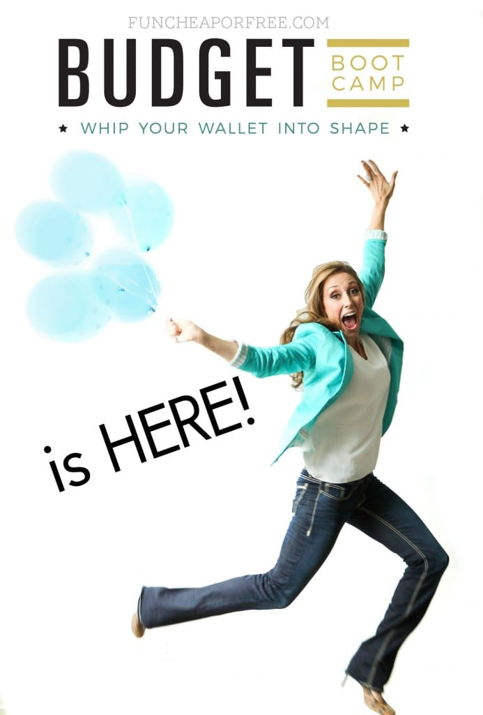 Budget Boot Camp is HERE! It's the most amazing budgeting program ever! pre-order for just $99 at funcheaporfree.com