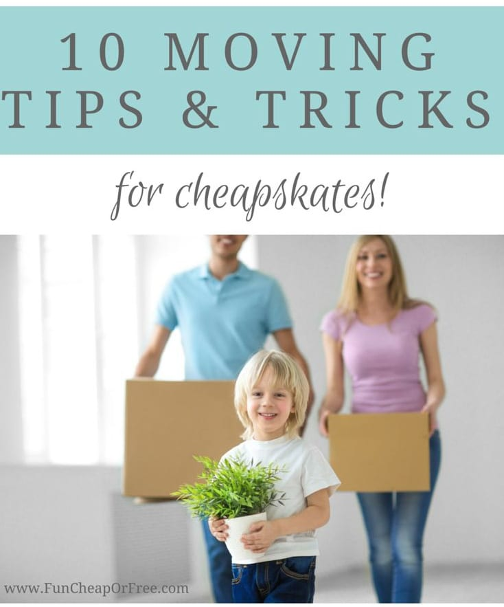 10 moving tips and tricks that wont break the bank! Stay on budget and keep your sanity! Get the scoop - www.FunCheapOrFree.com