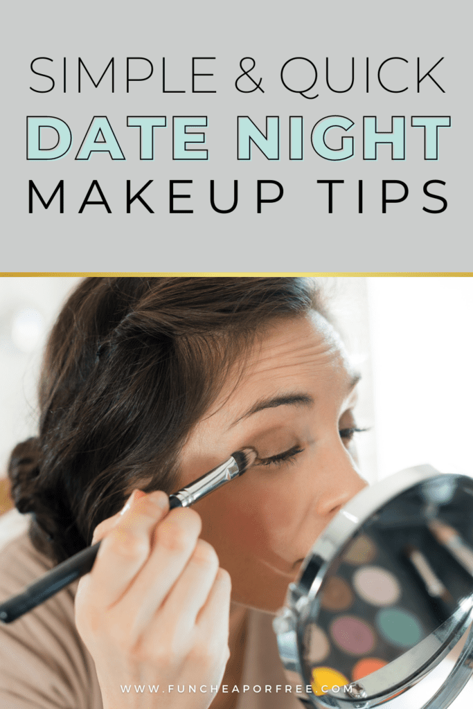 "Image with text that reads ""simple & quick date night makeup tips"" from Fun Cheap or Free"
