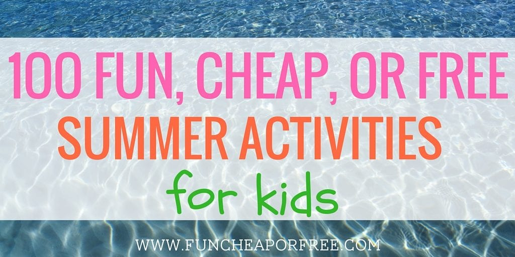 100 fun, cheap or free summer activities to bust boredom this summer! www.FunCheapOrFree.com
