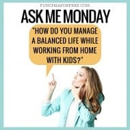 "Finding the ""Working Mom"" Balance [Ask Me Monday]"