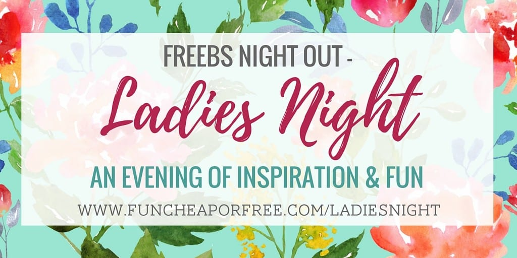 Join me for an evening full of inspiration, mingling, and fun... Freebs Night Out Ladies Night! Get the details, www.FunCheapOrFree.com/LadiesNight