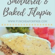 10 Minute Meal: Smothered and Baked Tilapia Recipe (healthy and easy!)