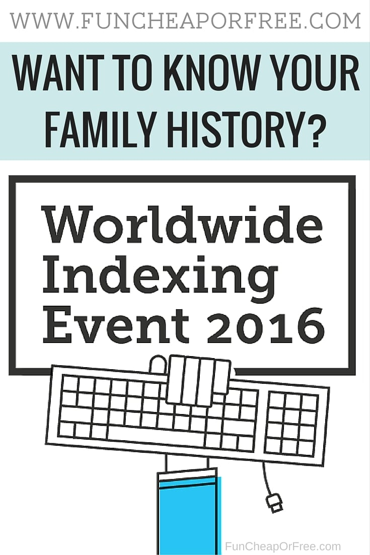"Knowing your family history and genealogy is an important part of understanding yourself! Join me for the third annual ""Worldwide Indexing Event,"" bringing 72,000 people from around the globe together online during a 72-hour event to save the world's records by making them searchable to the public.  www.FunCheapOrFree.com"
