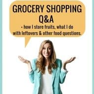 Grocery shopping Q&A! How to freeze fruit, use leftovers, food ti..