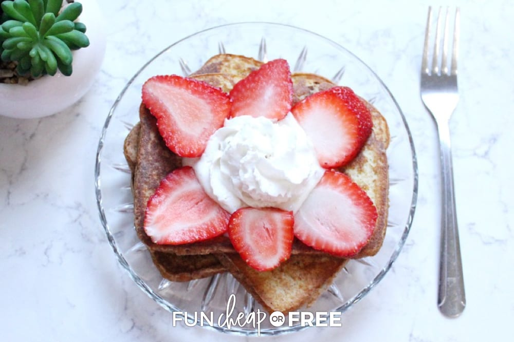 French toast with strawberries and whipped cream, from Fun Cheap or Free