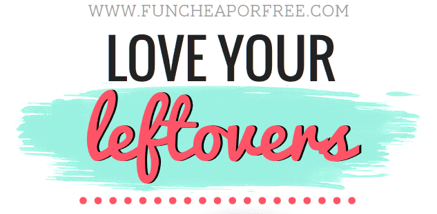 Hate leftovers? Learn to love them! Never let a good meal go to waste! See how I turn every leftover into a money-saving opportunity! www.FunCheapOrFree.com
