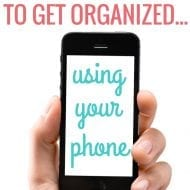 5 Simple Ways to get Organized…Using your Phone!