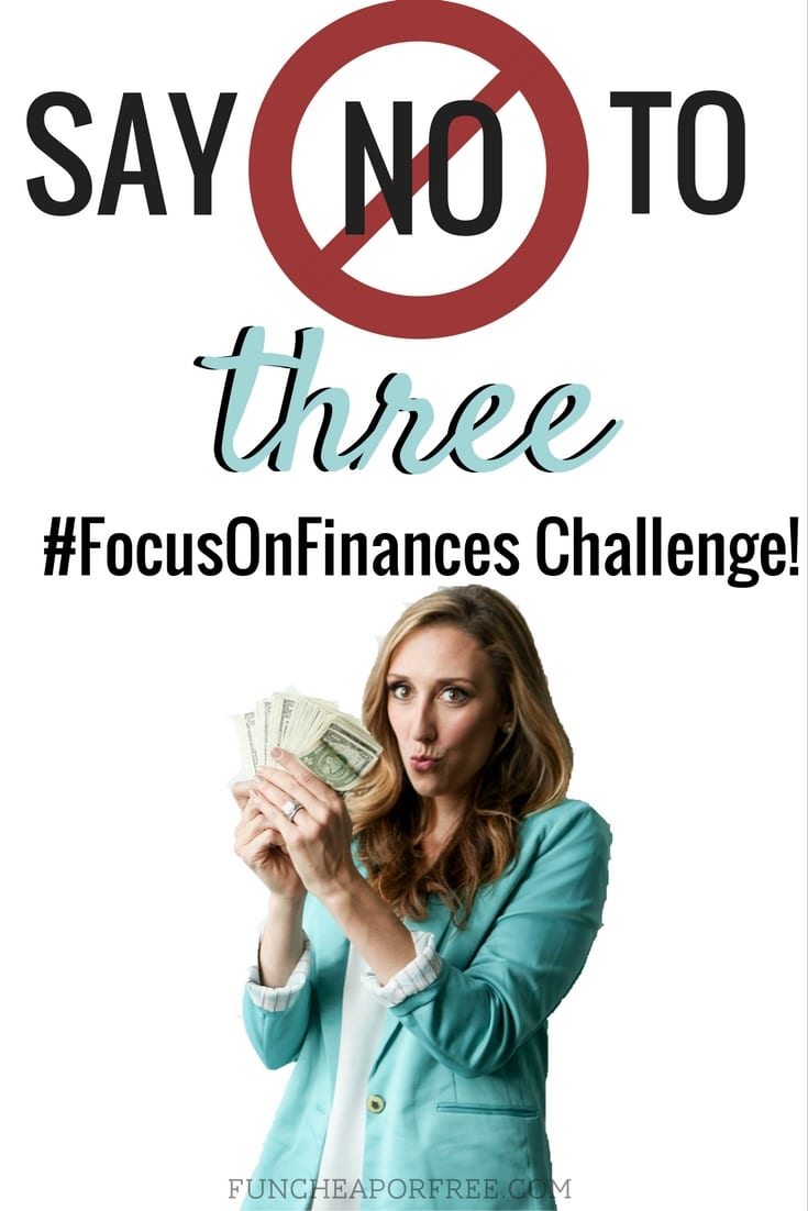 Say no to 3 things you normally wouldn't this week! Save some money, and bulk up your savings! Learn about this #FocusOnFinances Challenge at FunCheapOrFree.com!