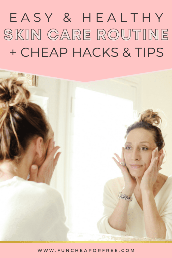 """Image with text that reads """"healthy skin care routine"""" from Fun Cheap or Free"""