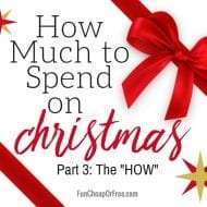 How Much to Spend on Christmas Part 3 – the HOW