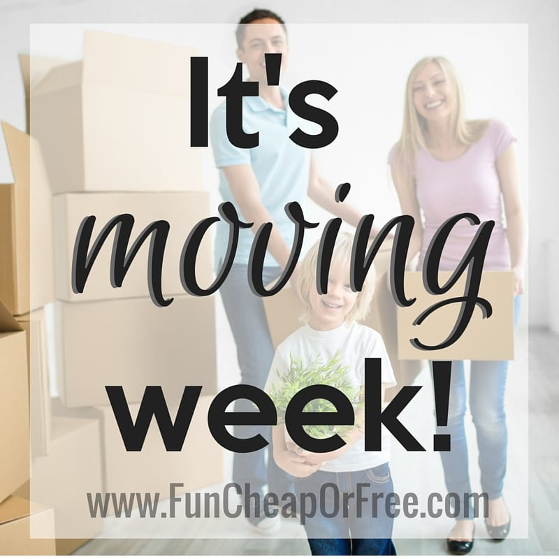 It's Moving Week at FunCheapOrFree! All the tips, tricks, and advice you need to move on a budget, and as sanity-saving as possible! www.FunCheapOrFree.com