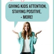 Ask Jordan: Giving Kids Attention, How I Stay Positive, + More!