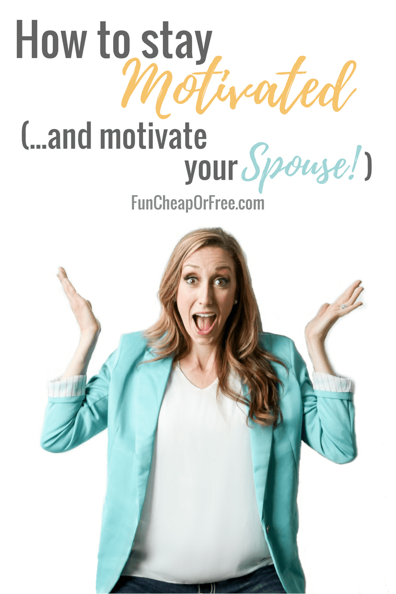 How to stay motivated (...and motivate your spouse!) | FunCheapOrFree.com
