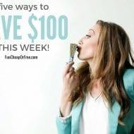 5 Ways to save $100 THIS WEEK