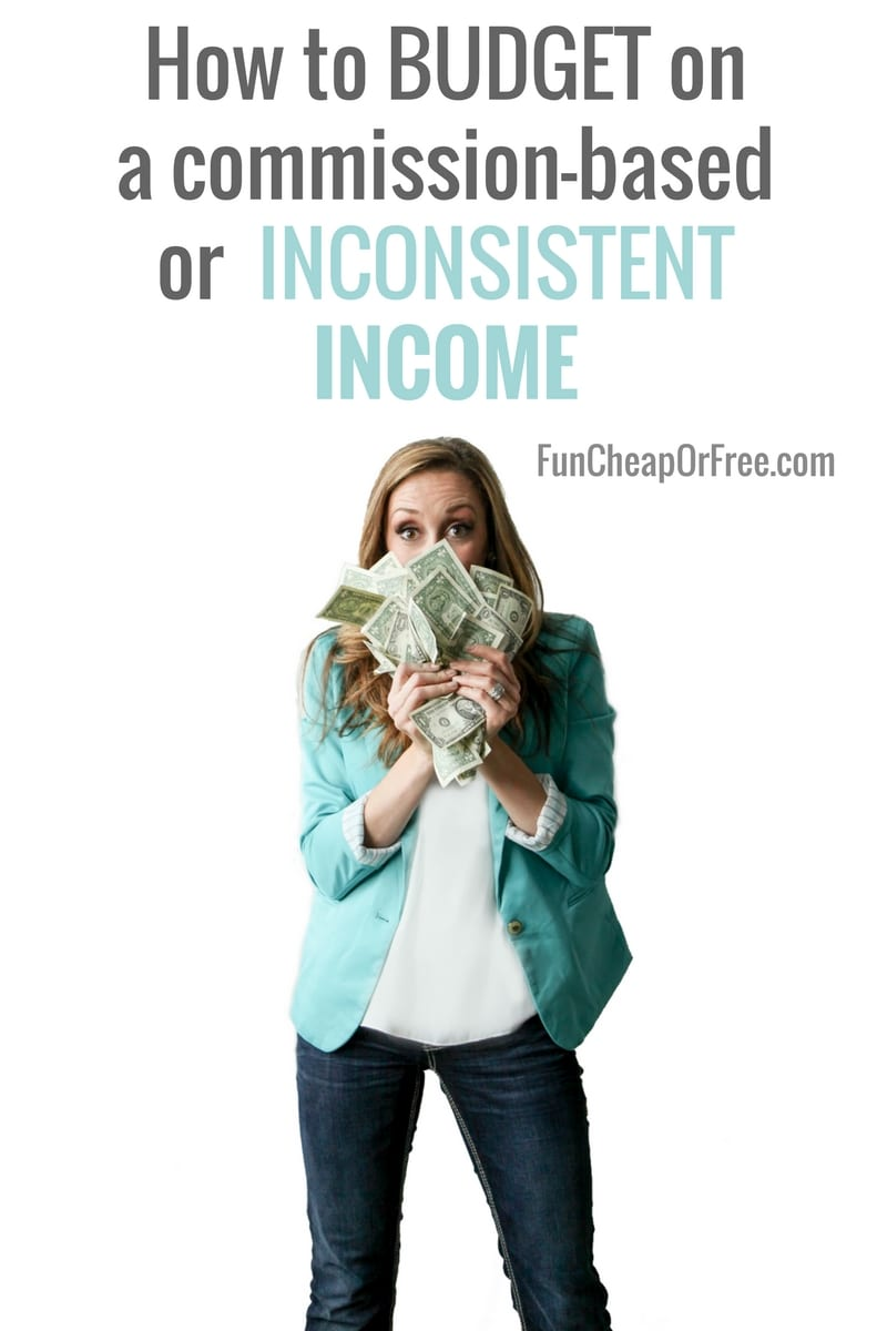 How to budget on a commission-based or inconsistent income!