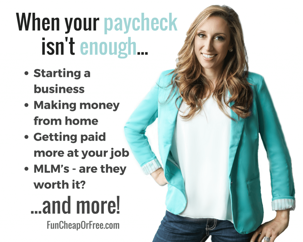 When your paycheck isn't enough! Starting a business, making more money, working from home, MLM's - worth it? All (and more!) covered!