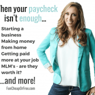 When your paycheck isn't enough! (Starting a biz, MLM's, m..