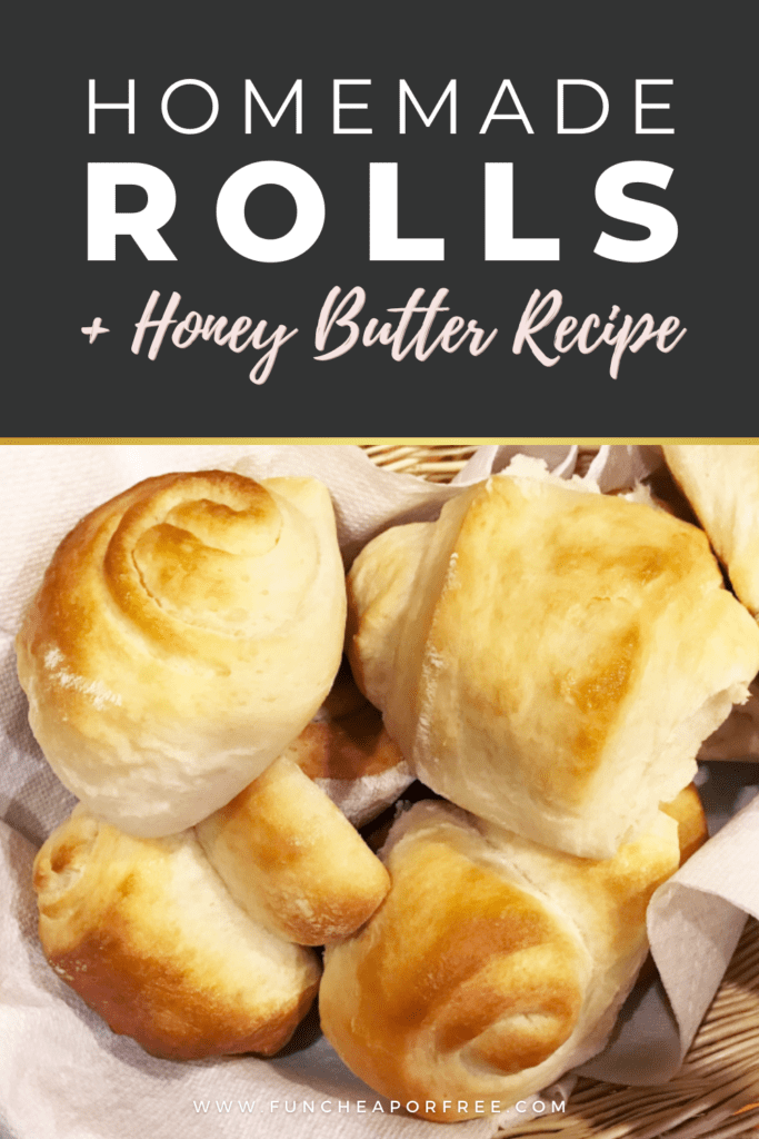 "Image with text that reads ""homemade rolls + honey butter recipe"" from Fun Cheap or Free"
