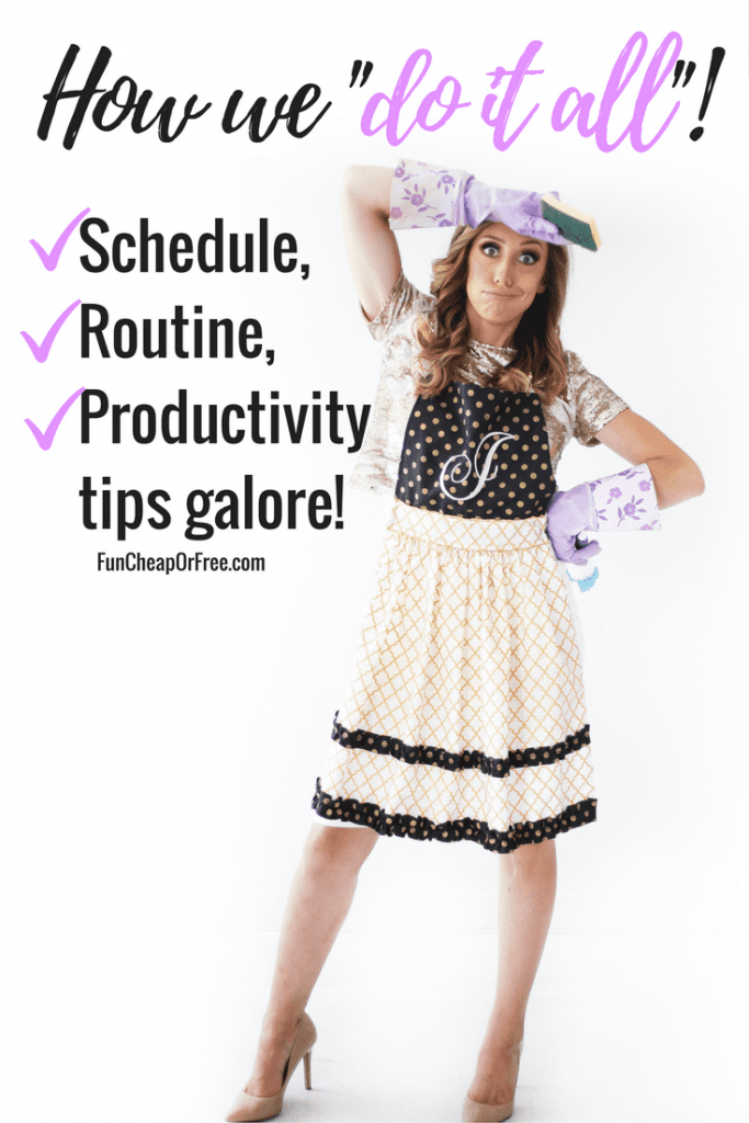 "How we ""do it all""! Schedule, routine, productivity tips galore! 