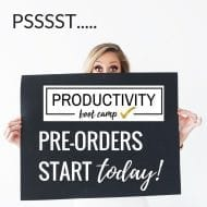 Productivity Boot Camp pre-orders are HERE! (Hurry! Ends Monday!)