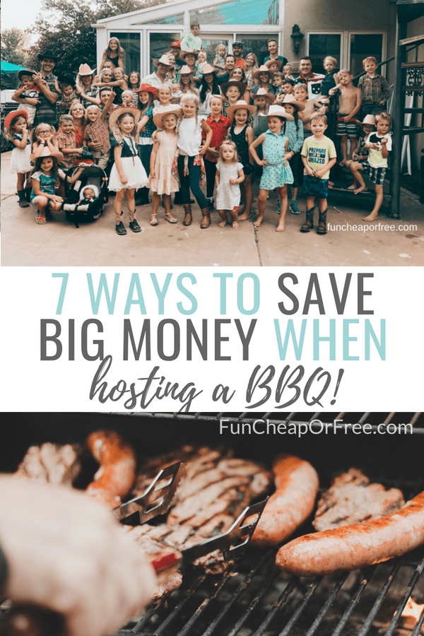 7 ways to save money when hosting a bbq for a crowd. funcheaporfree.com